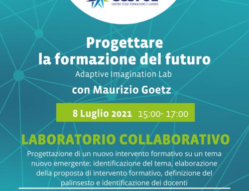 """""""Progettare la formazione del futuro: Adaptive Imagination Lab""""   8 Luglio 2021"""